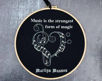 Marilyn Manson embroidered quote - music is the strongest form of magic embroidery hoop art musician rock star gothic gift metal alternative