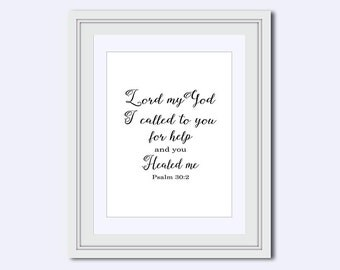 Lord my God - healing print - Psalm 30:2 - Unique print - Scripture print - Christian quotes - Printable Bible verse - Christian wall art
