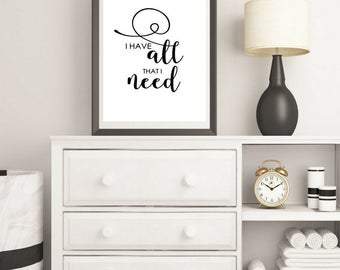I have all that I need print,  Motivational Print , Typography Print  , Affirmation Print , Digital Art , instant download, instant gift