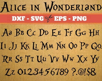 Alice In Wonderland SVG, Dxf, Eps, Png Files, 68 Svg Files, Alphabet, Numbers, 6 Symbols; Silhouette, Alice in Wonderland SVG Font files