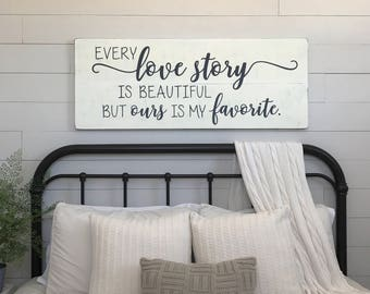 Beautiful Large Bedroom Sign | Every Love Story Is Beautiful But Ours Is My Favorite  | Bedroom