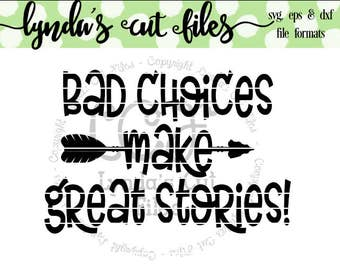 Bad choices make great stories SVG/DXF/EPS file