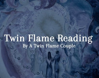 Twin Flame/Soul Mate Inuitive Reading by a Twin Flame Starseed Couple