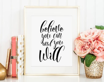 Believe you can and you will - printable quote art, printable inspiration, inspirational quote -  8x10, instant download