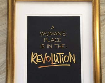 Gold Foil Print // Feminist Art // A Woman's Place is in the Revolution