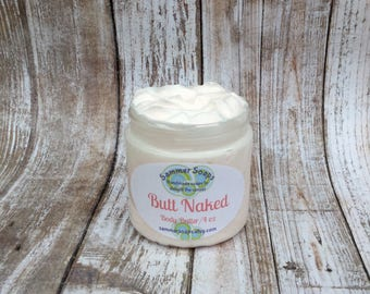 Butt Naked Scented Body Butter, 4 oz or 8 oz Body Butter, Heavy Body Lotion, Heavy Body Cream, Thick Lotion, Winter Skincare