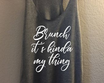 Brunch It's Kinda My Thing - bella canvas triblend tank, brunch tank, brunch shirt, mimosas shirt, mimosa tank, bloody mary tank, brunch tee