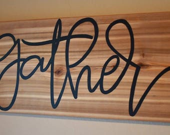 "Gather - Cedar Sign - 7.25x18"" - Handmade"