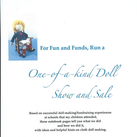 For Fun and Funds, Run a One-of-a-Kind Doll Show and Sale.   Notebook pages tell how, with ideas and helpful hints for making cloth dolls.