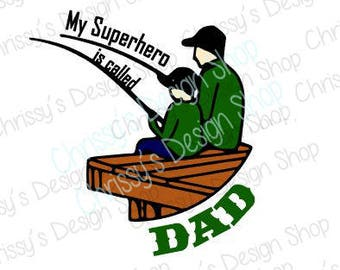 Fishing dad SVG cut file / superhero dad svg / Father's day / dad and son fishing / dxf / pdf / jpg / dad quotes / father and son / clip art
