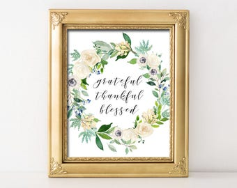 Grateful Thankful Blessed Printable Wall Art White Watercolor Floral Wreath Print Grateful Thankful Blessed Print Christian Home Decor Print