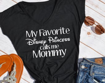 My favorite Disney Princess Calls Me mommy tshirt- disney mom- disney tshirt- disney princess- disney mom shirt- princess mom- disney shirt