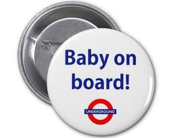 Baby on Board! London Underground Custom Made Pin / Button Badge