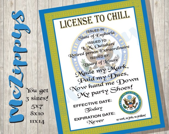INSTANT DOWNLOAD Funny Retirement License to Chill