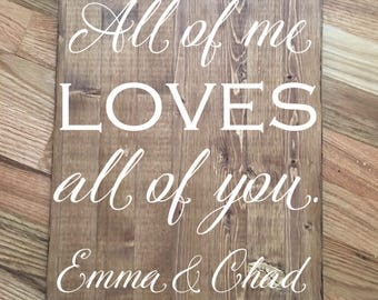 All of Me Loves All of You Sign/Wedding Sign/Rustic Wedding Sign/Home Decor/Farmhouse Decor/Wedding Decor/Song Quote Sign/Rustic Decor