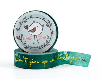 Motivational Quote Washi Tape - Don't give up and don't give in