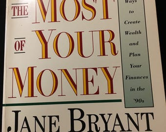 Making the Most of Your Money byJane Bryant Quinn   ..1991