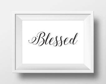 Blessed Quote, Blessed Print, Housewarming gift, housewarming present, Baptism Gift, Baptism present, Christening present, Christening Gift