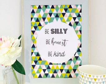 Geometric Quote Print, Wall Art Pastel Shades, Be Silly Be Honest Be Kind, Nursery Decor