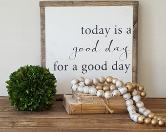 Today Is A Good Day For A Good Day Framed Sign 1'x1'|Handpainted|Inspirational|Rustic|Distressed