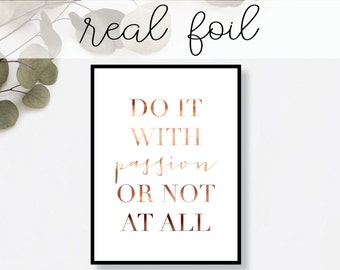 Do It with Passion or Not At All Print // Real Gold Foil // Minimal // Gold Foil Art // Home Decor // Modern Office // Typography // Fashion