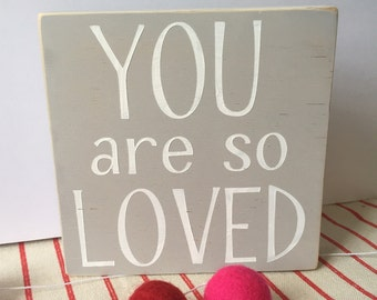 You are so Loved wooden mini sign