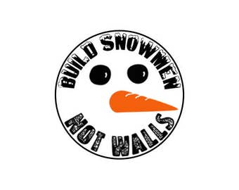 "Build Snowmen Not Walls 1"" pinback button"