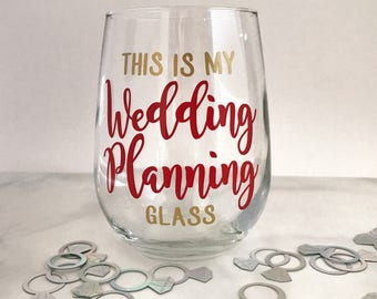 This is My Wedding Planning Glass - Wine Glass, Choice of Colors -  17oz - Great gift for a bride or bride-to-be