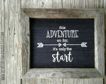 this adventure so far, its only the start - Rustic Wall Art - Rustic Home Decor - Nursery Decor - Gifts for her - Woodland Nursery Decor