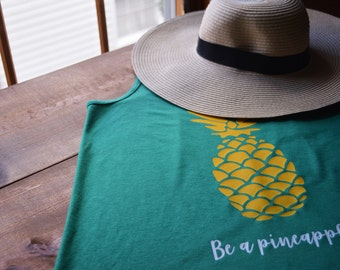 Be A Pineapple | Pineapple Shirt | Vacation | Resort | Tank Top