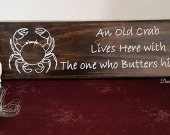 An old crab lives here with the one who butters him up-sayings and quotes-home decor-painted signs-reclaimed signs-home and living-fun gift