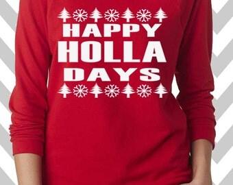 Happy Holla Days Funny Christmas Sweatshirt  Ugly Christmas Sweater Oversized 3/4 Sleeve Sweatshirt Holiday Sweatshirt Funny Christmas Shirt