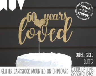 60 years loved cake topper, 60th Birthday cake topper, milestone birthday cake topper, Glitter party decorations, cursive topper