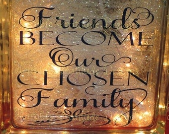 Decorative Lighted Glass Block - Friends Become Our Chosen Family - Home Decor