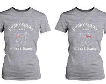 Cute Best Friend T Shirts - Everybunny Needs a Best Bunny BFF Matching Shirts <FT028>