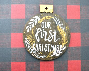 Ready to ship! Hand Painted Wood Christmas Ornament, Hand Lettered Christmas Ornament, Our First Christmas, Custom Painted Ornament, Rustic