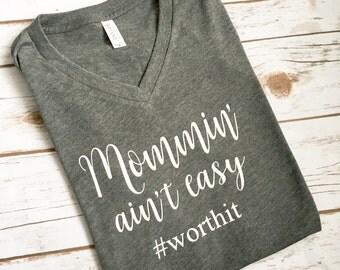 Mommin Aint Easy Shirt - Mom Life Tshirt - Boy Mom Shirt - Mommin Shirt - Mom life shirt - Gift For Mom - Funny Mom shirt - Hashtag Mom life