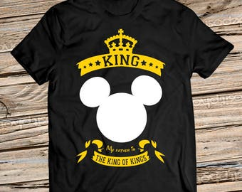 My Father is The King of The Kings, Personalized Fathers day shirt, Birthday Gift For Father, Fathers day tshirt, Disney shirt father