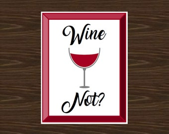 Wine Not Print, Wine Decor