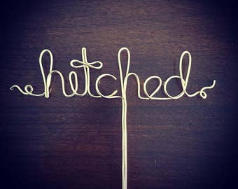 hitched - Gold or Silver Wire Cake Topper for Birthdays and Special Occasions