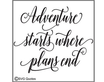 Adventure Starts Where Plans End SVG DXF EPS Cutting File For Cricut Explore,Silhouette& More. Instant Download. Personal and Commercial Use