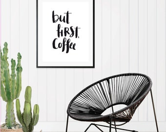 Poster, quote, but first, coffee, coffee, print, sayings, quote
