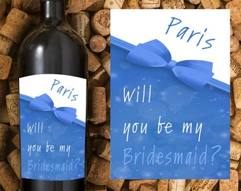 Will you Be My Bridesmaid Wine Labels,  Personalized Wedding Gift, Wedding Labels Asking Bridesmaid, Will You Be My Maid of Honor Wine Label