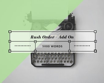 Rush Order Add On -  5000 Words or Less