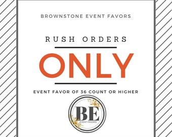 RUSH ORDERS 36 COUNT or Higher