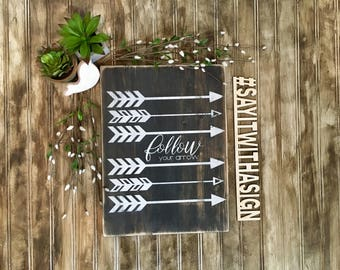 Follow Your Arrow, rustic wood sign, handpainted wooden sign, arrow sign, inspirational sign, wooden sign, rustic wood decor, wood sign