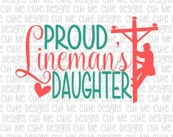 SVG DXF PNG cut file cricut silhouette cameo scrap booking Proud Lineman's Daughter