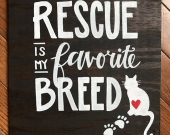Rescue Is My Favorite Breed -- Cat Version Hand Painted Wooden Plaque