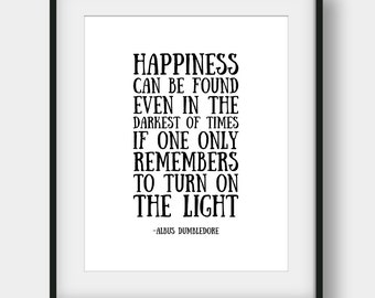 50% OFF Happiness Can Be Found Even In The Darkest Of Times Print, Harry Potter Quote, Albus Dumbledore, Kids Room Decor Printable Kids Gift