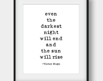 65% OFF Even The Darkest Night Will End And The Sun Will Rise Print, Victor Hugo Quote, Book Quote, Teen Room Decor, Literature Printable